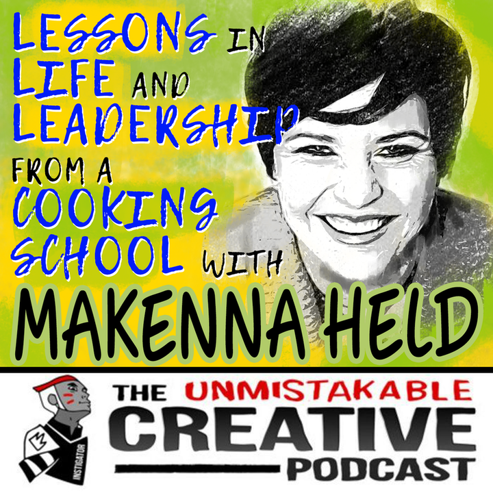 Lessons in Life and Leadership from a Cooking School with Makenna Held