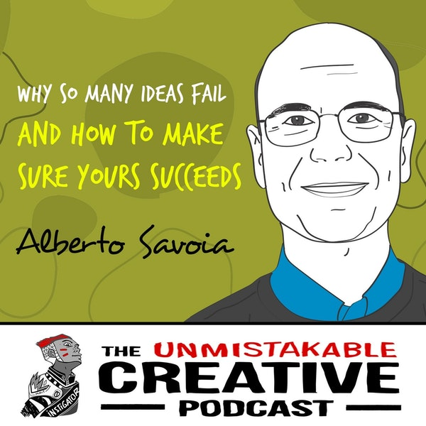 Listener Favorites: Alberto Savoia | Why So Many Ideas Fail and How to Make Sure Yours Succeeds Image