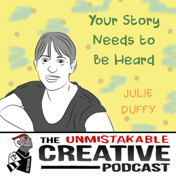 Listener Favorites: Julie Duffy   Your Story Needs to Be Heard Image