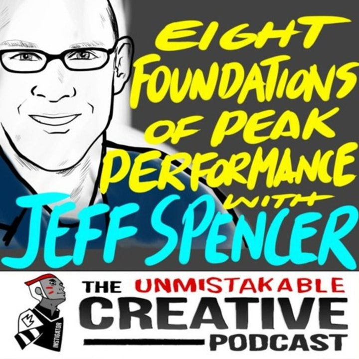 Best of: Jeff Spencer: Eight Foundations of Peak Performance
