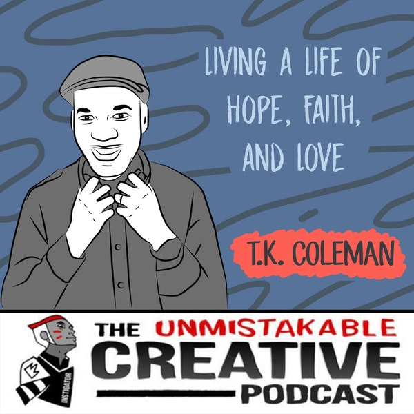 Living a Life of Hope, Faith and Love with TK Coleman Image