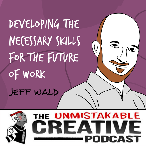 Jeff Wald | Developing the Necessary Skills for The Future of Work Image