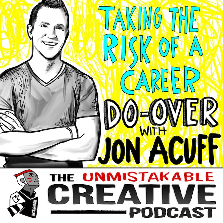 Best of: Taking the Risk of a Career Do Over with Jon Acuff
