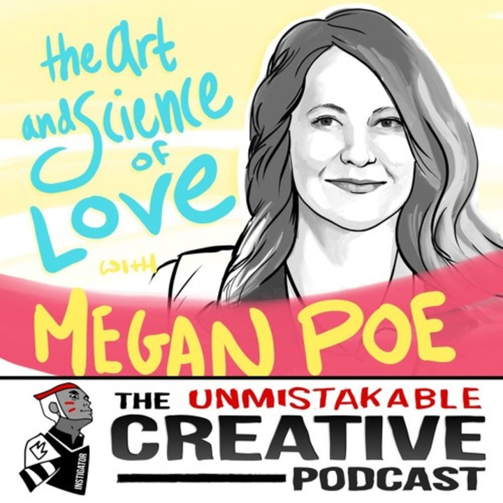 Best of: The Art and Science of Love with Megan Poe