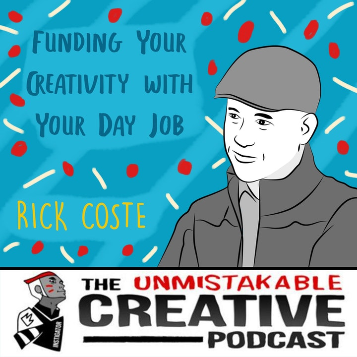 Funding Your Creativity with Your Day Job with Rick Coste