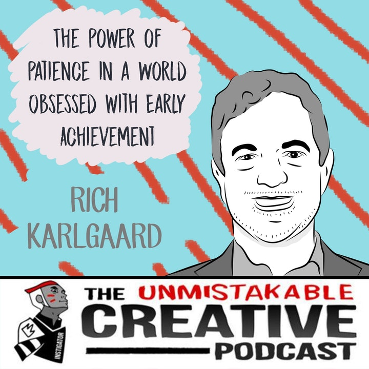 The Power of Patience in a World Obsessed with Early Achievement with Rich Kalgaard