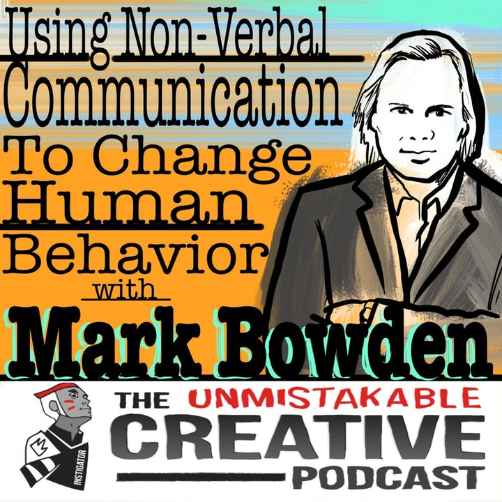 Best of: Using Non-Verbal Communication to Change Human Behavior with Mark Bowden