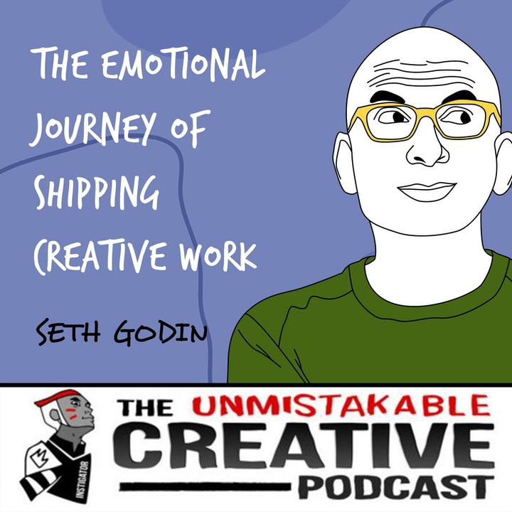 Episode image for Seth Godin | The Emotional Journey of Shipping Creative Work