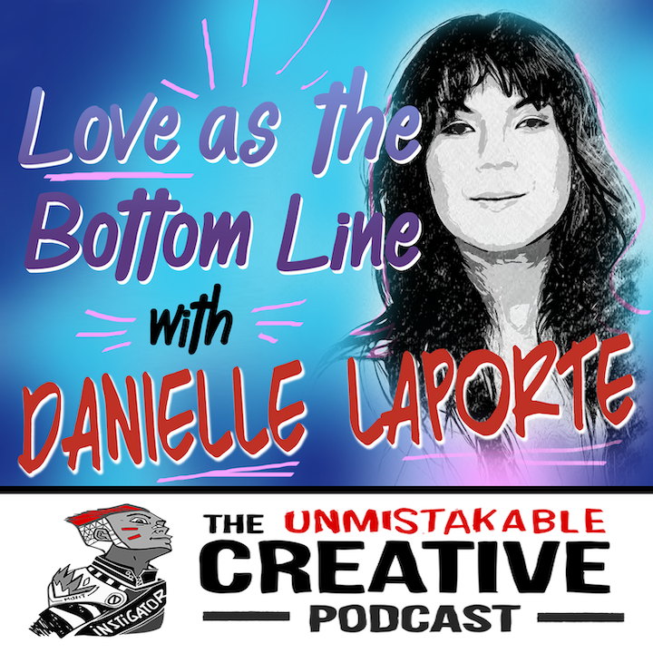 Love As Your Bottom Line with Danielle Laporte