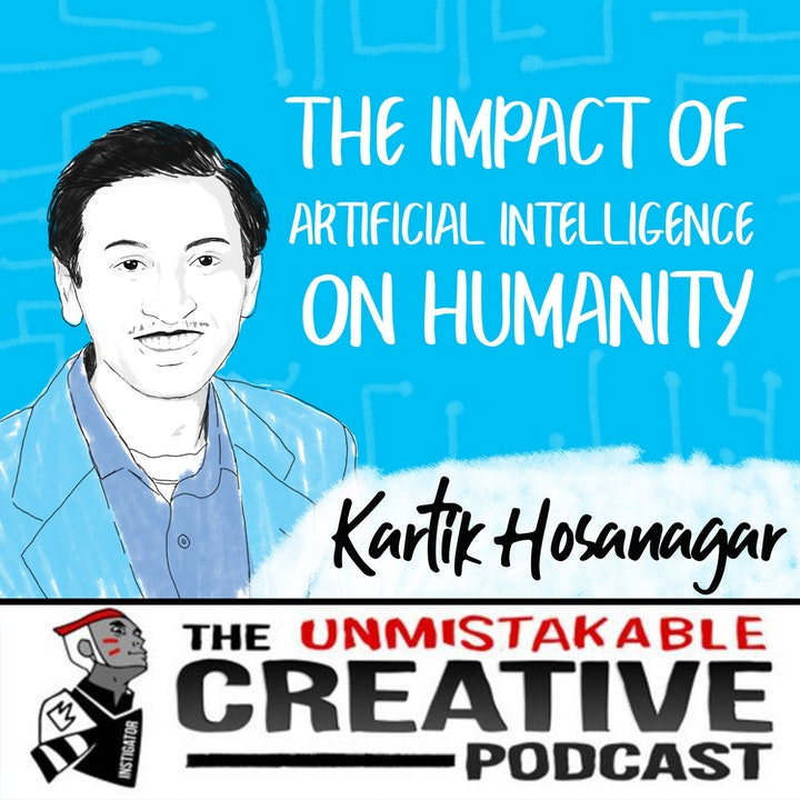 The Impact of Artificial Intelligence on Humanity with Kartik Hosanagar