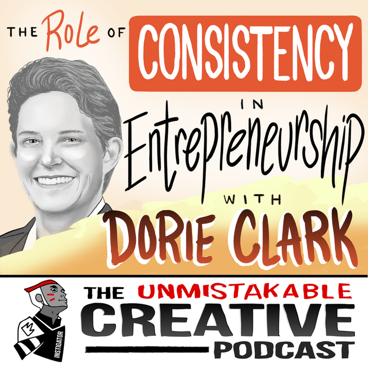 Dorie Clark: The Role of Consistency in Entrepreneurship