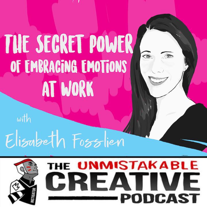 The Secret Power of Embracing Emotions at Work with Elisabeth Fosslien
