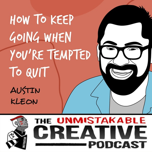 Austin Kleon | How to Keep Going When You're Tempted to Quit Image