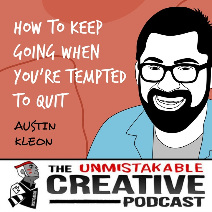 Episode image for Austin Kleon | How to Keep Going When You're Tempted to Quit