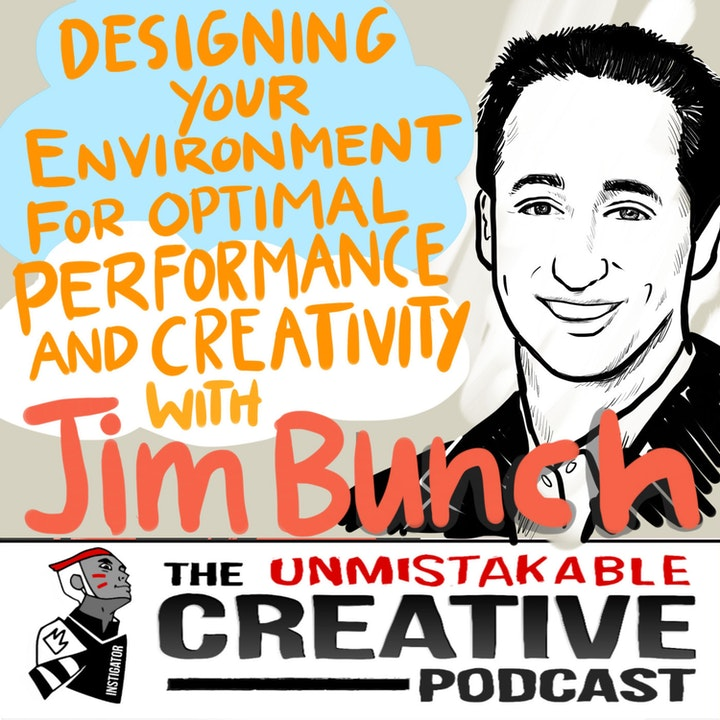 Listener Favorites: Jim Bunch: Designing Your Environment for Optimal Performance and Creativity
