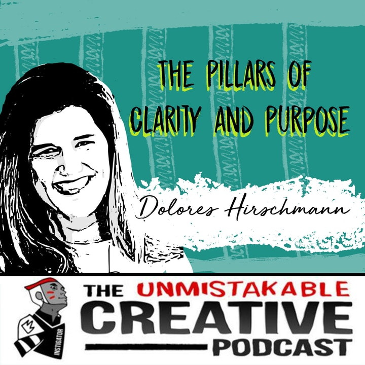 The Pillars of Clarity and Purpose with Dolores Hirschmann