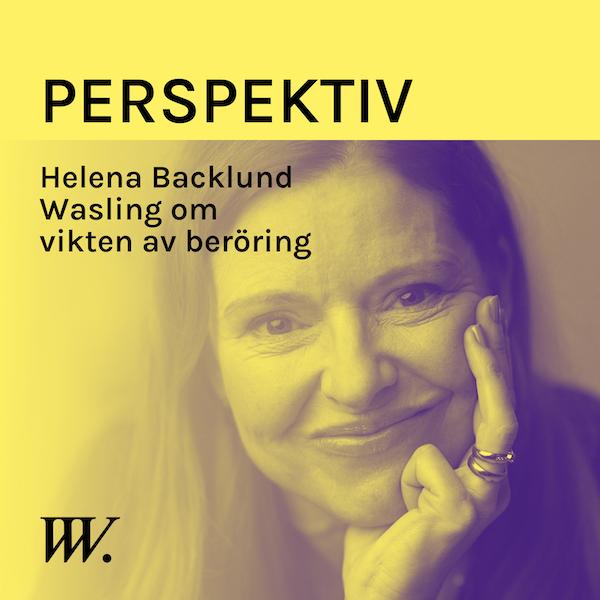 72. Kopplingen mellan beröring och förbättrade relationer - med Helena Backlund Wasling Image