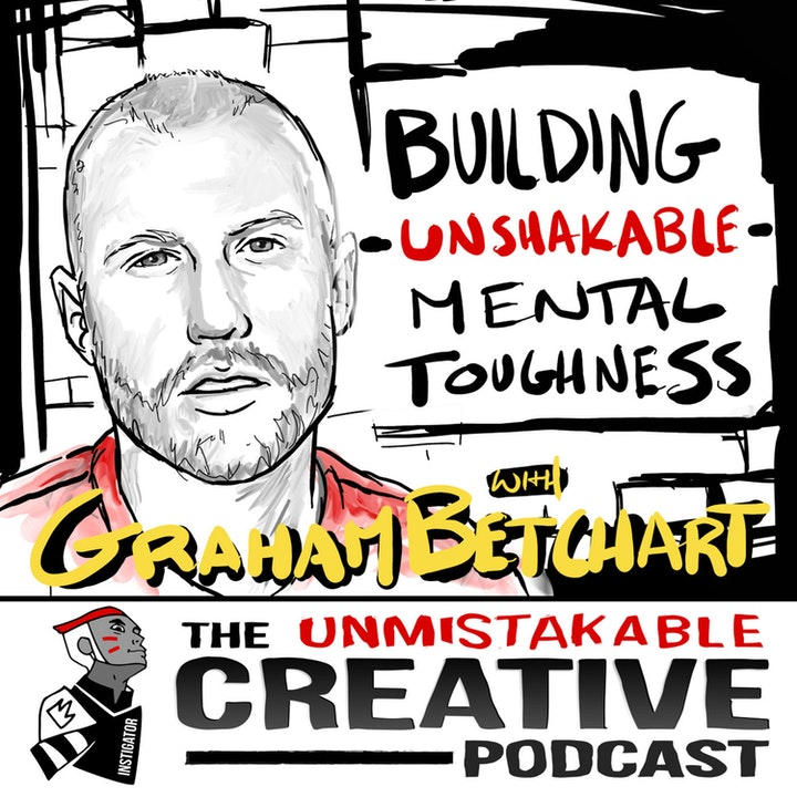 Best of: Building Unshakable Mental Toughness with Graham Betchart