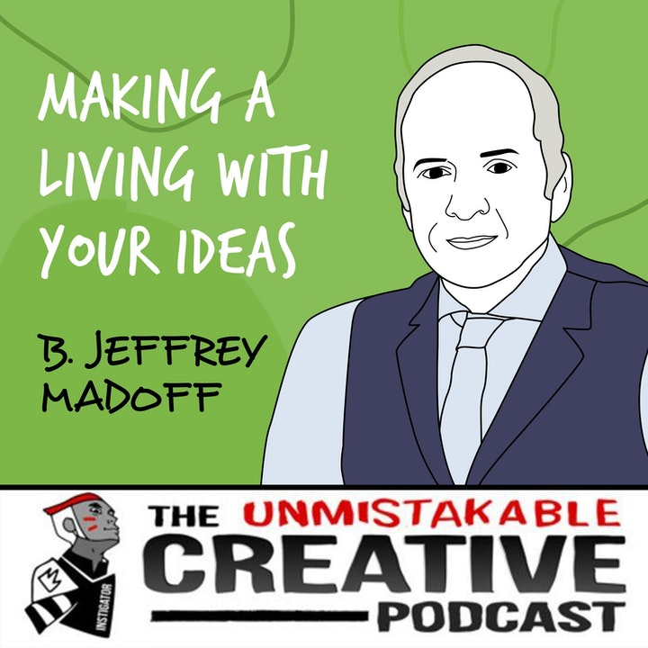 B. Jeffrey Madoff | Making a Living with Your Ideas