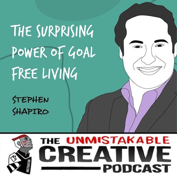 Stephen Shapiro | The Surprising Power of Goal Free Living Image