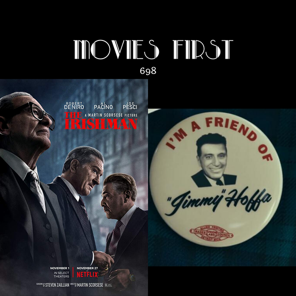 698: The Irishman (the @Movies First Review)