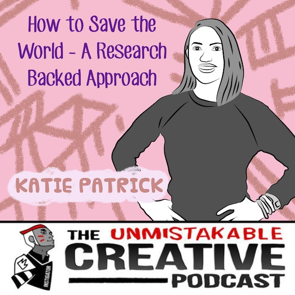 Best of 2019: Katie Patrick: How to Save the World - A Research Backed Approach Image
