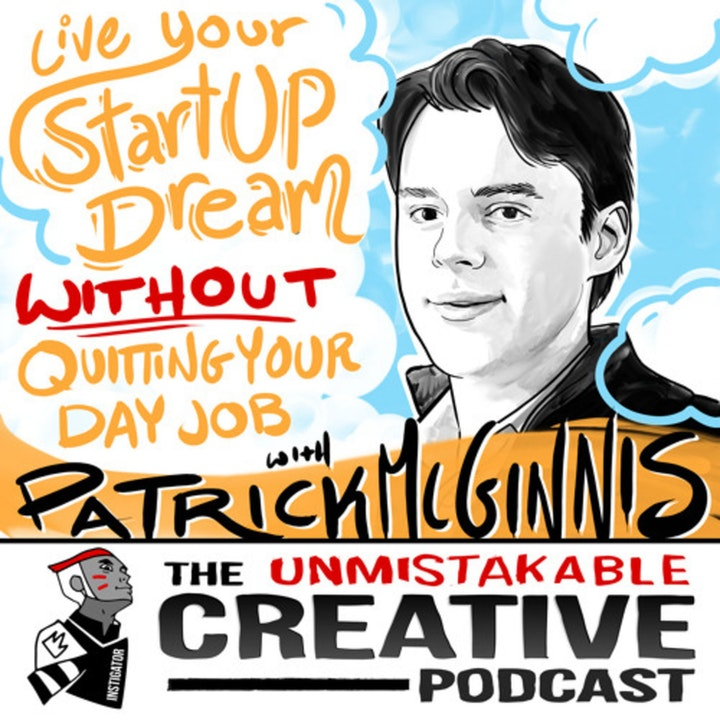 Best of: Live Your Startup Dream Without Quitting Your Day Job with Patrick Mcginnis