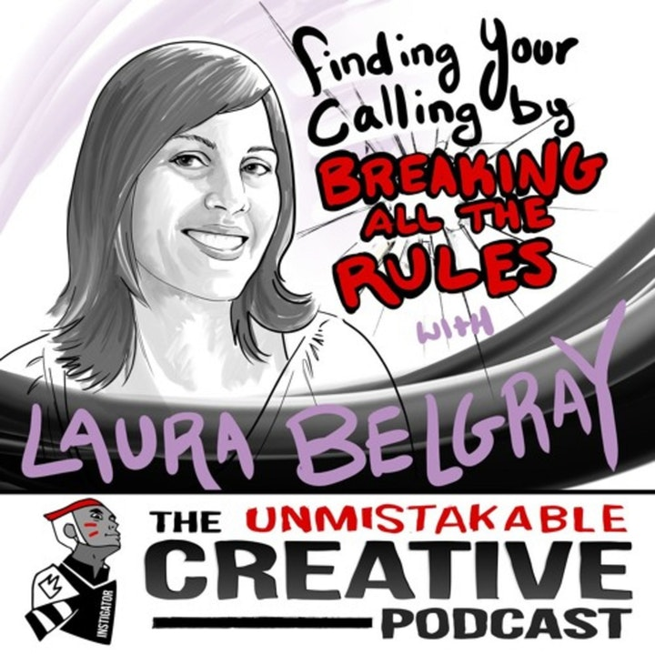 Best of: Finding Your Calling by Breaking All the Rules with Laura Belgray