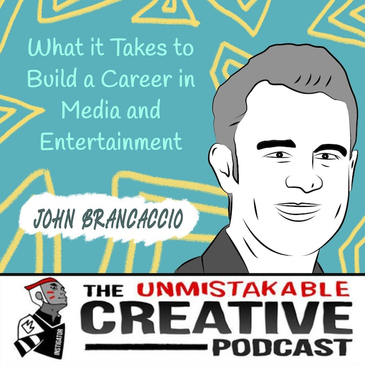 What it Takes to Build a Career in Media and Entertainment with John Brancaccio