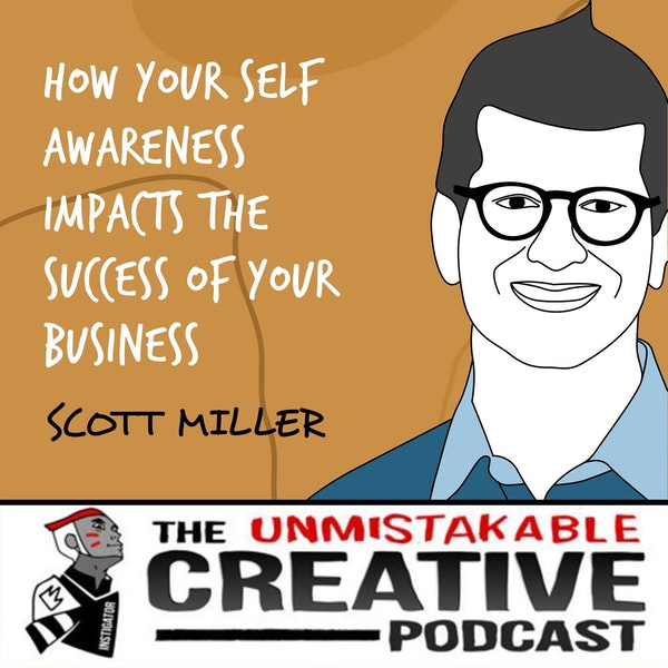 Scott Miller | How Your Self Awareness Impacts the Success of Your Business Image