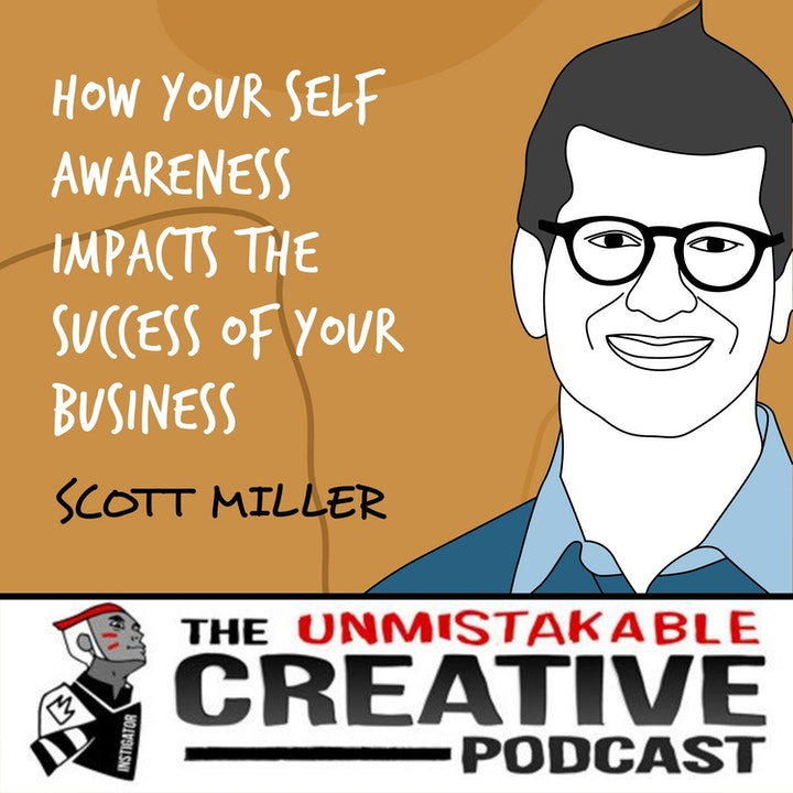 Scott Miller   How Your Self Awareness Impacts the Success of Your Business