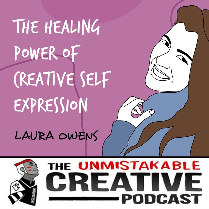 Laura Owens | The Healing Power of Creative Self Expression