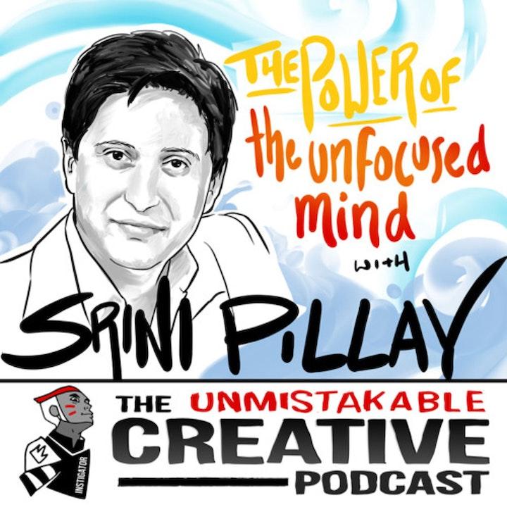 Listener Favorites: Srini Pillay | The Power of the Unfocused Mind