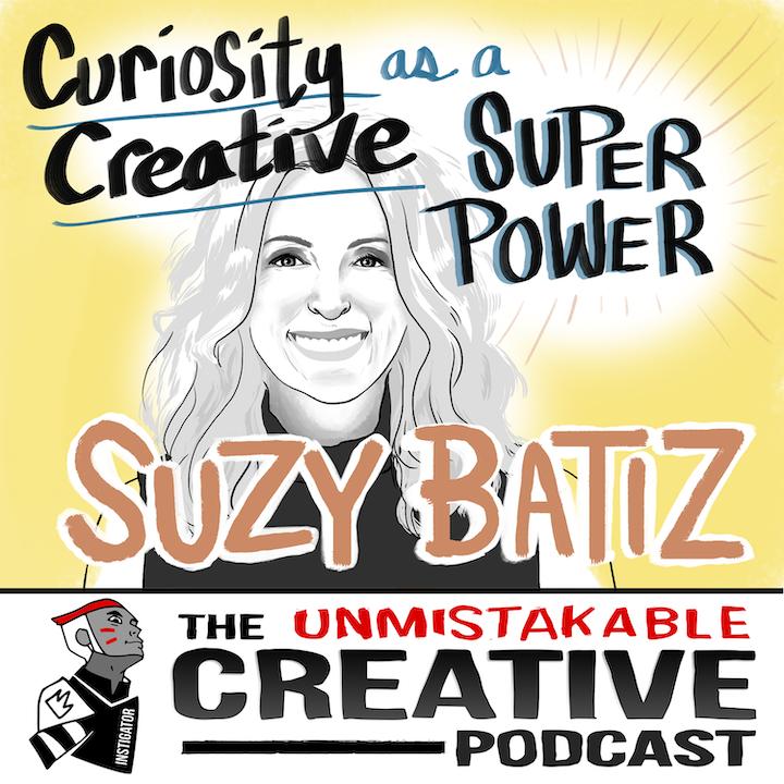 Suzy Batiz: Curiosity as a Creative Super Power