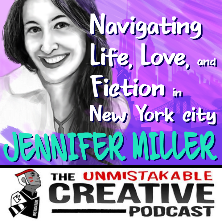 Navigating Life, Love and Fiction in New York City with Jennifer Miller