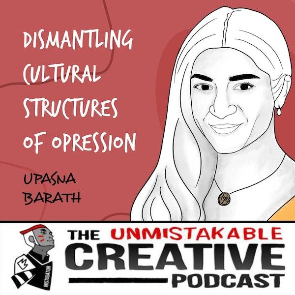 Upasna Barath   Dismantling Cultural Structures of Oppression Image