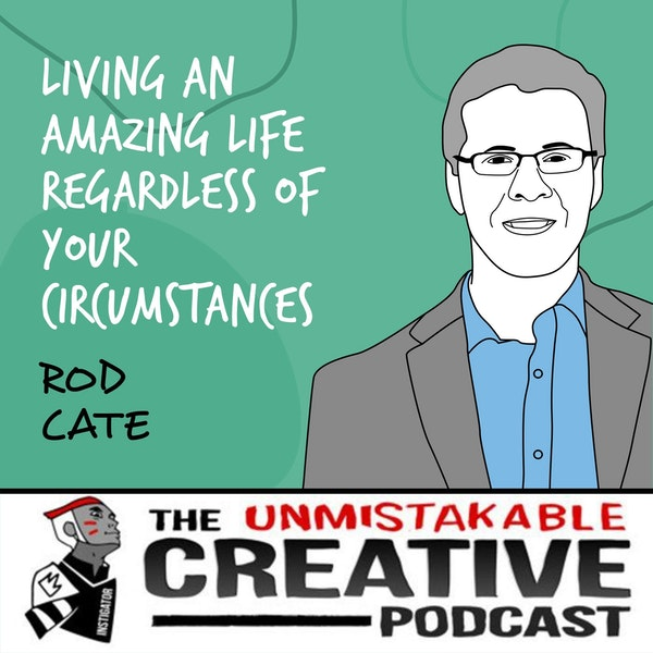 Rod Cate | Living an Amazing Life Regardless of Your Circumstances Image