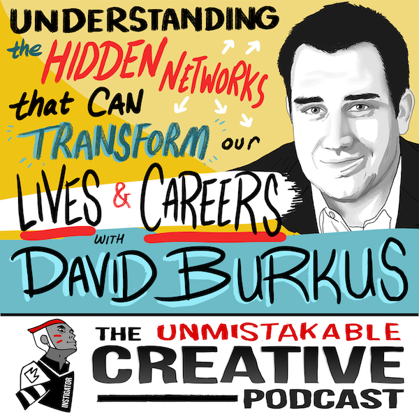 David Burkus: Understanding the Hidden Networks That Can Transform our Lives and Our Careers Image