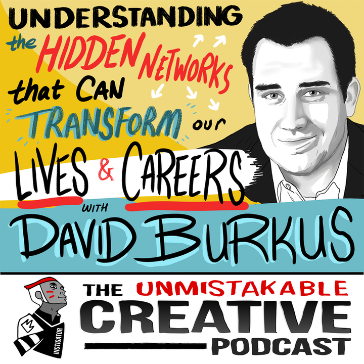 David Burkus: Understanding the Hidden Networks That Can Transform our Lives and Our Careers