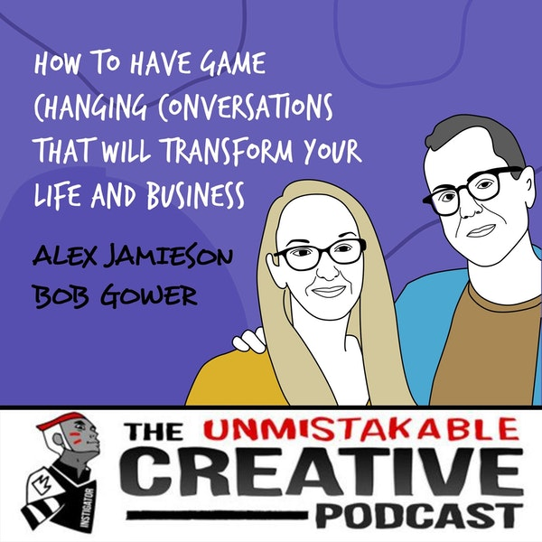 Alex Jamieson & Bob Gower | How to Have Game Changing Conversations That Will Transform Your Life and Business Image