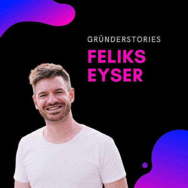 Feliks Eyser, Serienunternehmer & Investor | Gründerstories Image