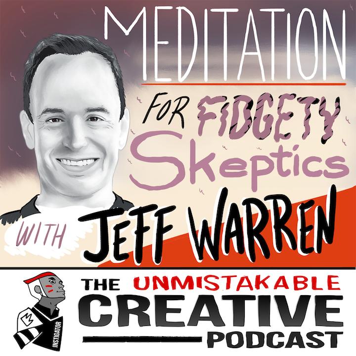 Jeff Warren: Meditation for Fidgety Skeptics
