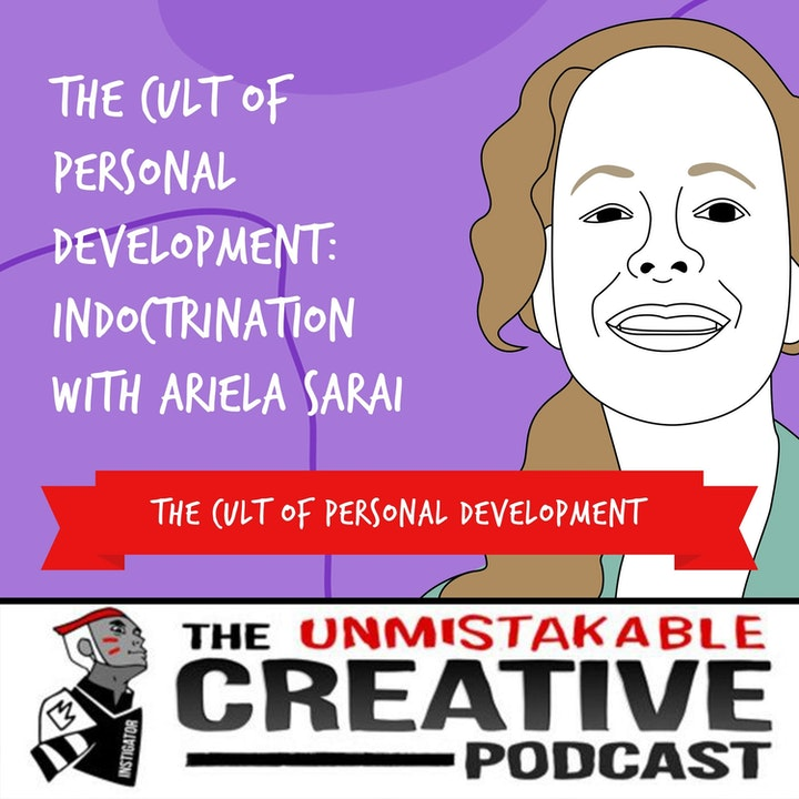 The Cult of Personal Development: Indoctrination With Ariela Sarai