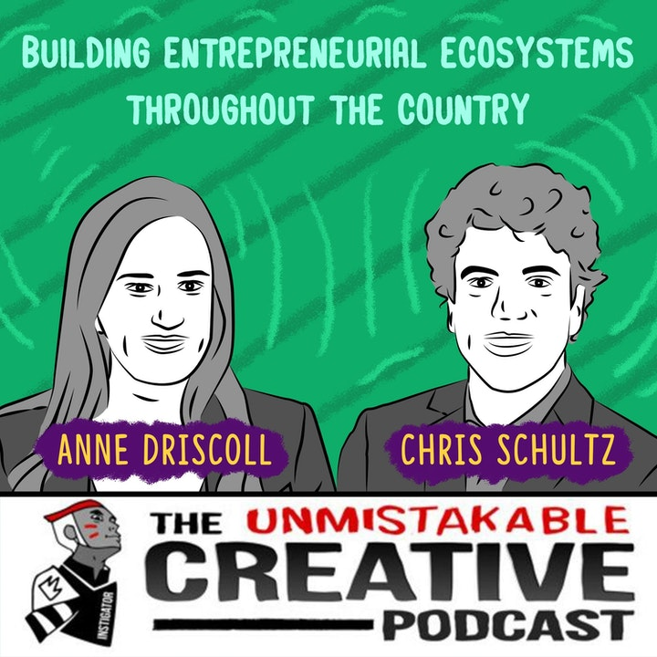 Building Entrepreneurial Ecosystems Throughout The Country with Anne Driscoll & Chris Schultz