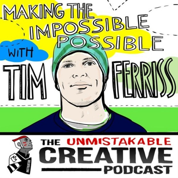 Listener Favorites: Tim Ferriss | Making the Impossible Possible Image