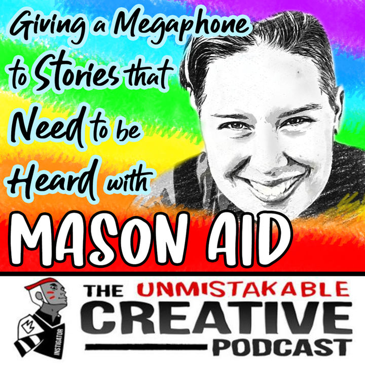 Giving a Megaphone to Stories that Need to be Heard with Mason Aid