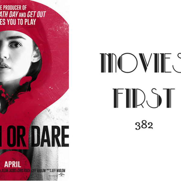 382: Truth Or Dare - Movies First with Alex First Image