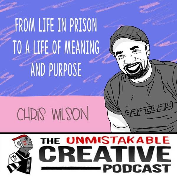 From Life in Prison to a Life of Meaning and Purpose with Chris Wilson Image