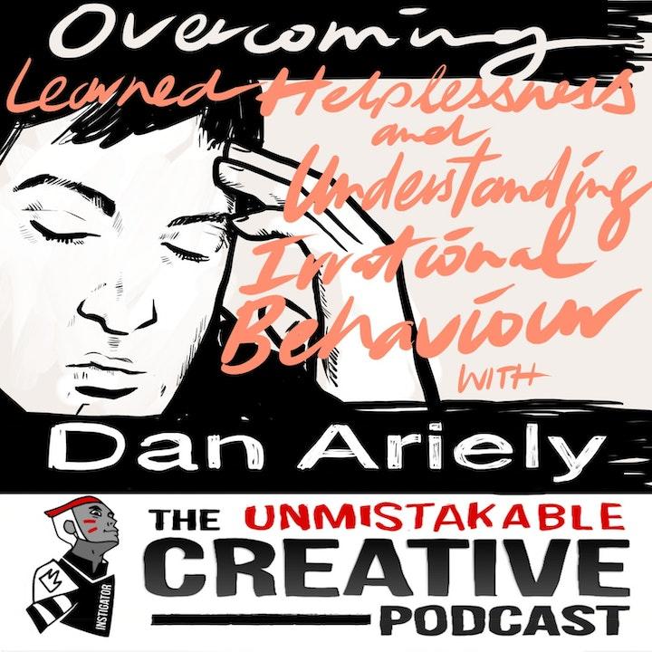 Listener Favorites: Dan Ariely | Overcoming Learned Helplessness and Understanding Irrational Behavior