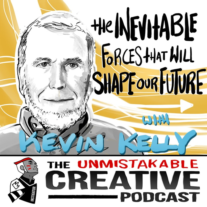 Best of: The Inevitable Forces That Will Shape Our Future with Kevin Kelly